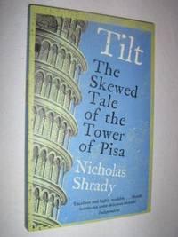Tilt : The Skewed Tale of the Tower of Pisa