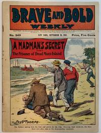 Brave and Bold Weekly, September 28, 1907, No. 249; A Madman's Secret; or, The Prisoner of Dead Man's Island