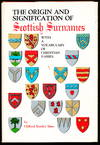 The Origin and Signification Of Scottish Surnames With a Vocabulary Of Christian Names