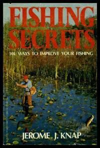 FISHING SECRETS - 101 Ways to Improve Your Fishing