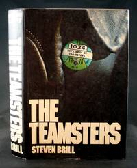 The Teamsters by  Steven Brill - First Edition - 1978 - from Ken Hebenstreit, Bookseller and Biblio.com