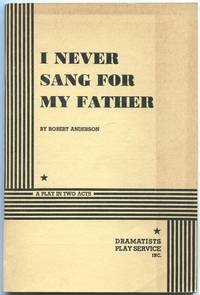 image of I Never Sang for My Father: A Play in Two Acts