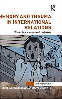Memory and Trauma in International Relations: Theories, Cases and Debates (Interventions) by Budryte, Dovile - 2013