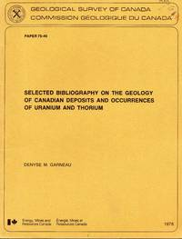 Selected bibliography of the geology of Canadian deposits and occurrences of uranium and thorium