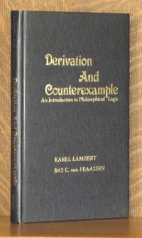 DERIVATION AND COUNTEREXAMPLE, AND INTRODUCTION TO PHILOSOPHICAL LOGIC
