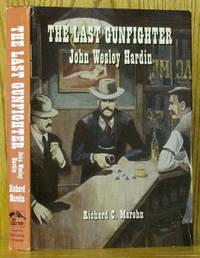 Last Gunfighter: John Wesley Hardin