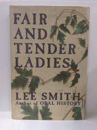 Fair and Tender Ladies by   Lee Smith  - Hardcover  - 1988  - from Fleur Fine Books (SKU: 9780399133824)