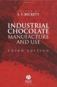 Industrial Chocolate Manufacture and Use by Steve T. Beckett - Hardcover - 1999-09-05 - from Books Express and Biblio.com