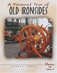 A Personal Tour of Old Ironsides How It Was