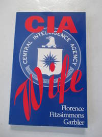 CIA Wife: One Woman's Life Inside the CIA