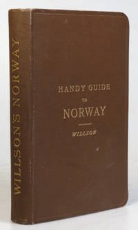 The Handy Guide to Norway. [Including] Appendices on the History of Norway, Fishing Notes and...