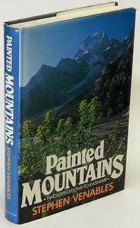 Painted Mountains: Two Expeditions to Kashmir