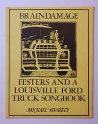 BRAINDAMAGE: Festers and a Louisville Ford Truck Songbook by Michael Sharkey - Paperback - First Edition - 1981 2020-03-21 - from Resource for Art and Music Books (SKU: 200321005)