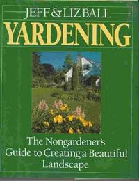 YARDENING (The nongardener's guide to creating a beautiful landscape)