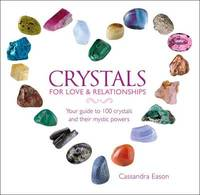 image of Crystals for Love and Relationships: Your Guide to 100 Crystals and Their Mystic Powers