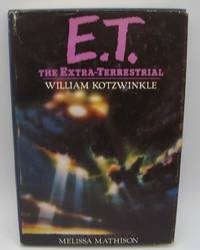 E.T. the Extra-Terrestrial: A Novel by  Melissa (screenplay)  William (novel); Mathison - Hardcover - Book Club Edition - 1982 - from Easy Chair Books (SKU: 180720)