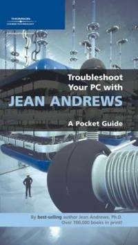 Troubleshoot Your PC with Jean Andrews : A Pocket Guide by Jean Andrews - Paperback - 2004 - from ThriftBooks and Biblio.com