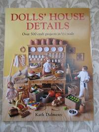 Dolls' House Details.  Over 500 Craft Projects in 1/12 Scale