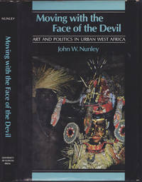 image of Moving with the Face of the Devil: Art and Politics in Urban West Africa