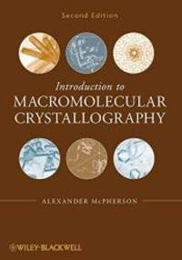 Introduction to Macromolecular Crystallography by Alexander McPherson - 2016-08-06 - from Books Express and Biblio.com