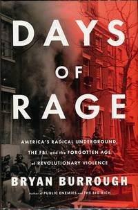 image of Days Of Rage: America's Radical Underground, The FBI, And The Forgotten Age Of Revolutionary Violence