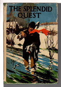 THE SPLENDID QUEST: Stories of Knights on the Pilgrim's Way.