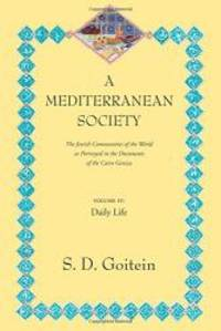 A Mediterranean Society: The Jewish Communities of the Arab World as Portrayed in the Documents of the Cairo Geniza, Vol. IV: Daily Life (Near Eastern Center, UCLA) by S. D. Goitein - Paperback - 1999-01-01 - from Books Express (SKU: 0520221613)