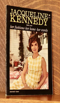 image of JACQUELINE KENNEDY HER FASHIONS, HER HOME, HER WORDS
