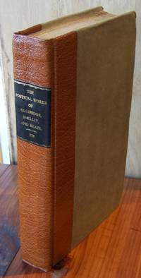 The Poetical Works of Coleridge, Shelley, and Keats. Complete in One Volume