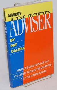 The Advocate Adviser: America\'s most popular gay columnist tackles the questions that the others ignore