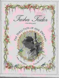 Tasha Tudor, The Direction of Her Dreams   A Bio-Bibliography