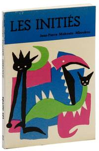 Les Initiés by  Jean-Pierre MAKOUTA-MBOUKOU - Paperback - First Edition - 1970 - from Lorne Bair Rare Books and Biblio.com