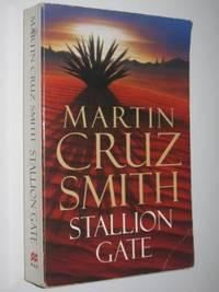 Stallion Gate by Martin Cruz Smith - Paperback - Reprint - 1996 - from Manyhills Books and Biblio.com