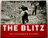 The Blitz.  An Illustrated History.