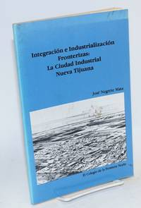 integración e industrialización fronterizas: la ciudad industrial Nueva Tijuana