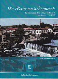 De Barnston à Coaticook.  La naissance d'un village industriel en Estrie (1792-1867)