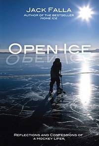 Open Ice : Reflections and Confessions of a Hockey Lifer
