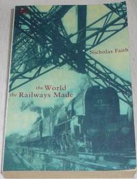 The World the Railways Made