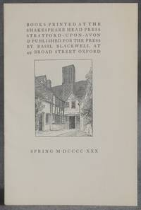 image of BOOKS PRINTED AT THE SHAKESPEARE HEAD PRESS, STRATFORD-UPON-AVON_PUBLISHED FOR THE PRESS BY BASIL BLACKWELL--SPRING 1930