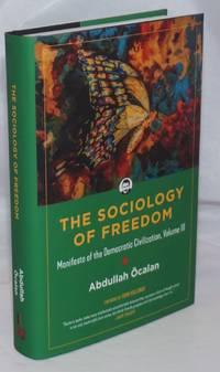 Sociology of Freedom: Manifesto of the Democratic Civilization, Vol. 3
