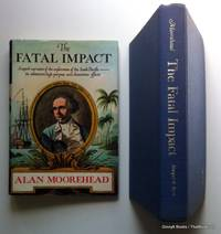 The Fatal Impact: An Account of the Invasion of the South Pacific 1767-1840