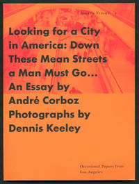 Looking for a City in America: Down these Mean Streets a Man Must Go. (Angel's Flight. Occasional Papers from Los Angeles)