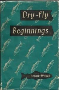 DRY-FLY BEGINNINGS