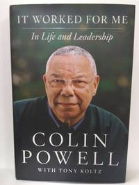 It Worked for Me: In Life and Leadership