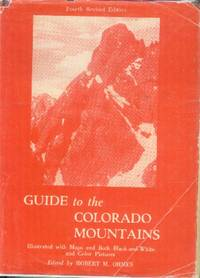 The Colorado Mountain Club's Guide to the Colorado Mountains (4th Revised Edition)