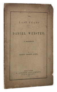image of THE LAST YEARS OF DANIEL WEBSTER, A Monograph
