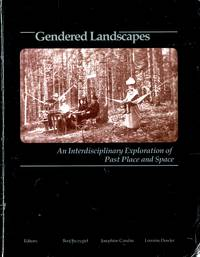 image of Gendered Landscapes: An Interdisciplinary Exploration of Past Place and Space
