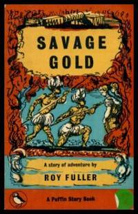SAVAGE GOLD - A Story of Adventure