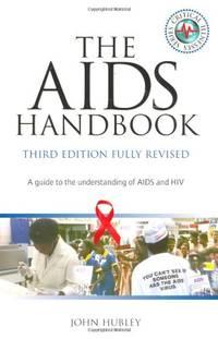 The AIDS Handbook: A Guide to Understanding HIV and AIDS: A Guide to the Prevention of AIDS and HIV (Critical illness)