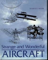 Strange and Wonderful Aircraft by  Harvey Weiss - First edition, First Printing - from Windy Hill Books (SKU: 00038)